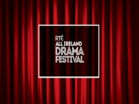 RTÉ All Ireland Drama Festival 2018